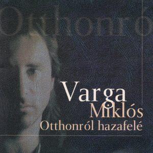 Varga_Miklos-_Otthonrol_hazafele